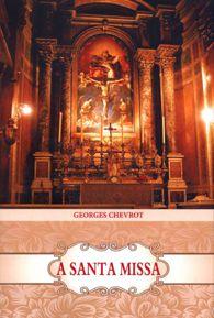 Livro A Santa Missa - Georges Chevrot