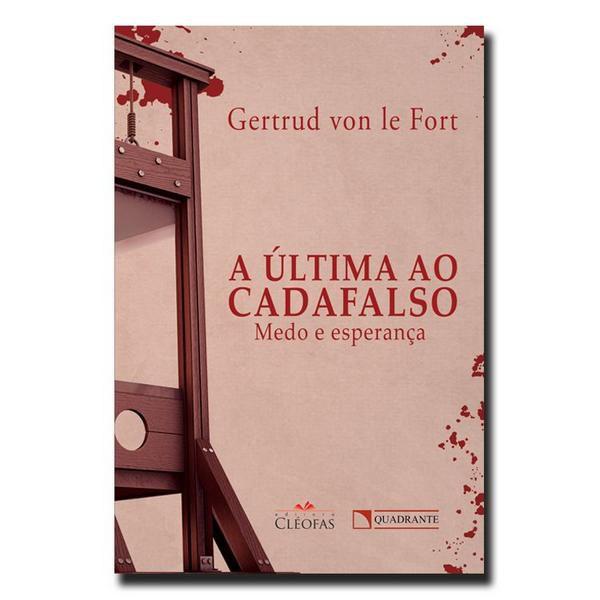 Livro A Ultima Ao Cadafalso: Medo E Esperança - Gertrud Von Le Fort