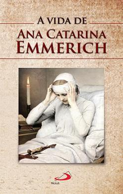Livro A Vida De Ana Catarina Emmerich
