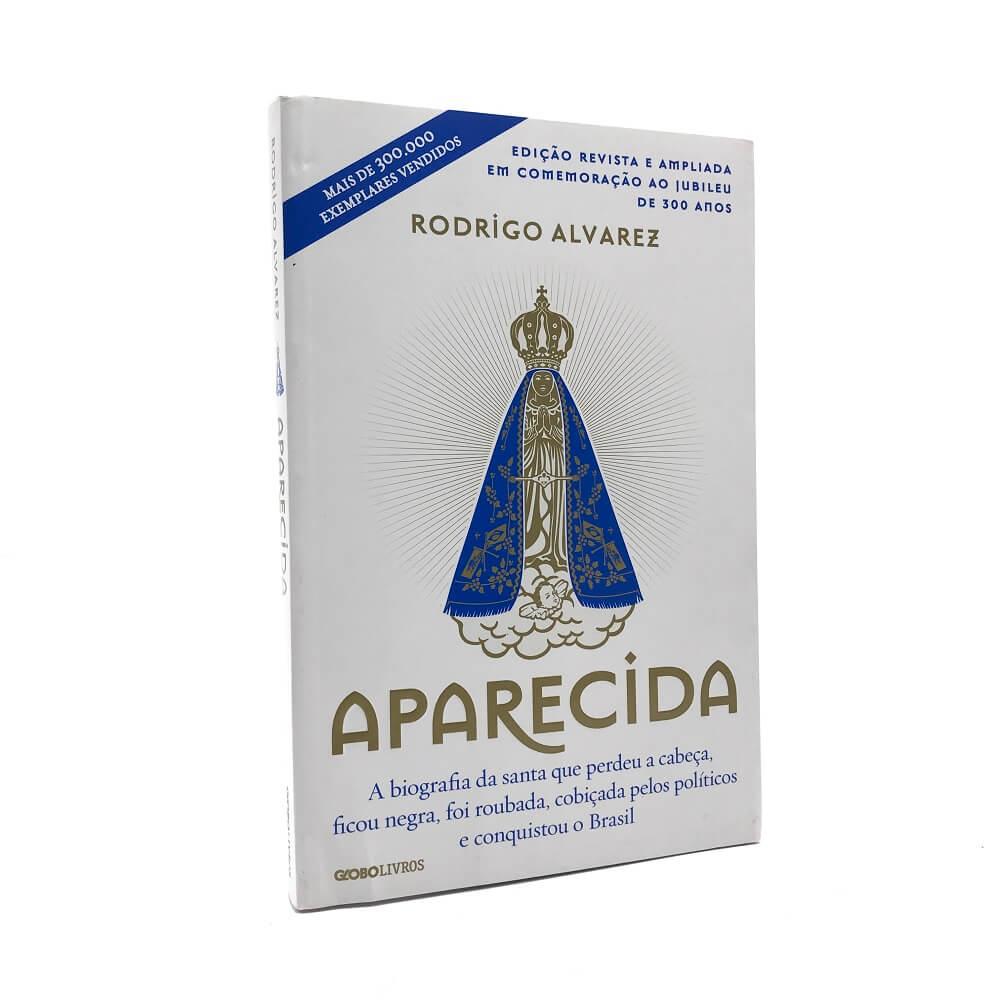 Livro Aparecida A Biografia - Rodrigo Alvarez
