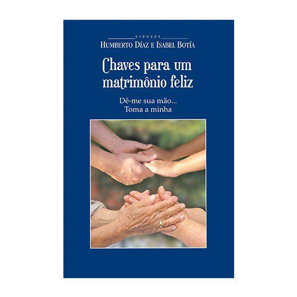 LIVRO CHAVES PARA UM MATRIMONIO FELIZ - HUMBERTO DIAZ
