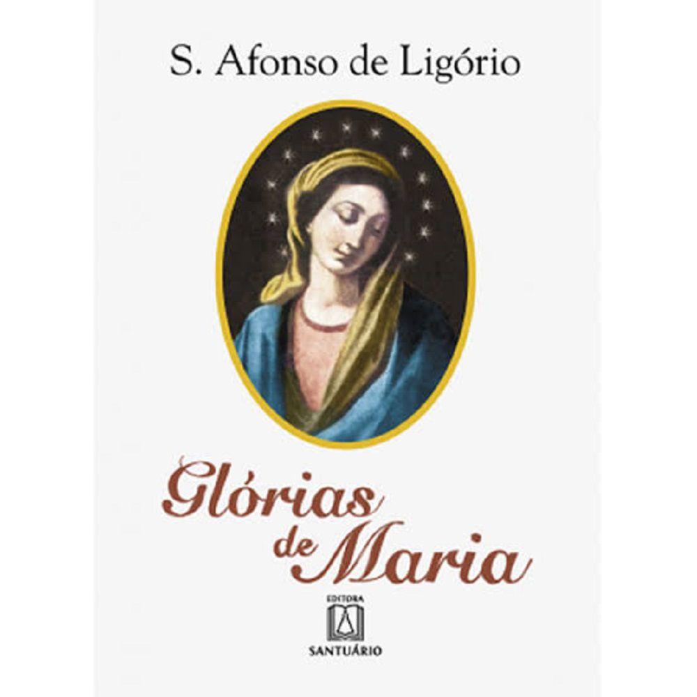 LIVRO GLÓRIAS DE MARIA - ENTENDENDO NOSSA SENHORA - SANTO AFONSO LIGORIO