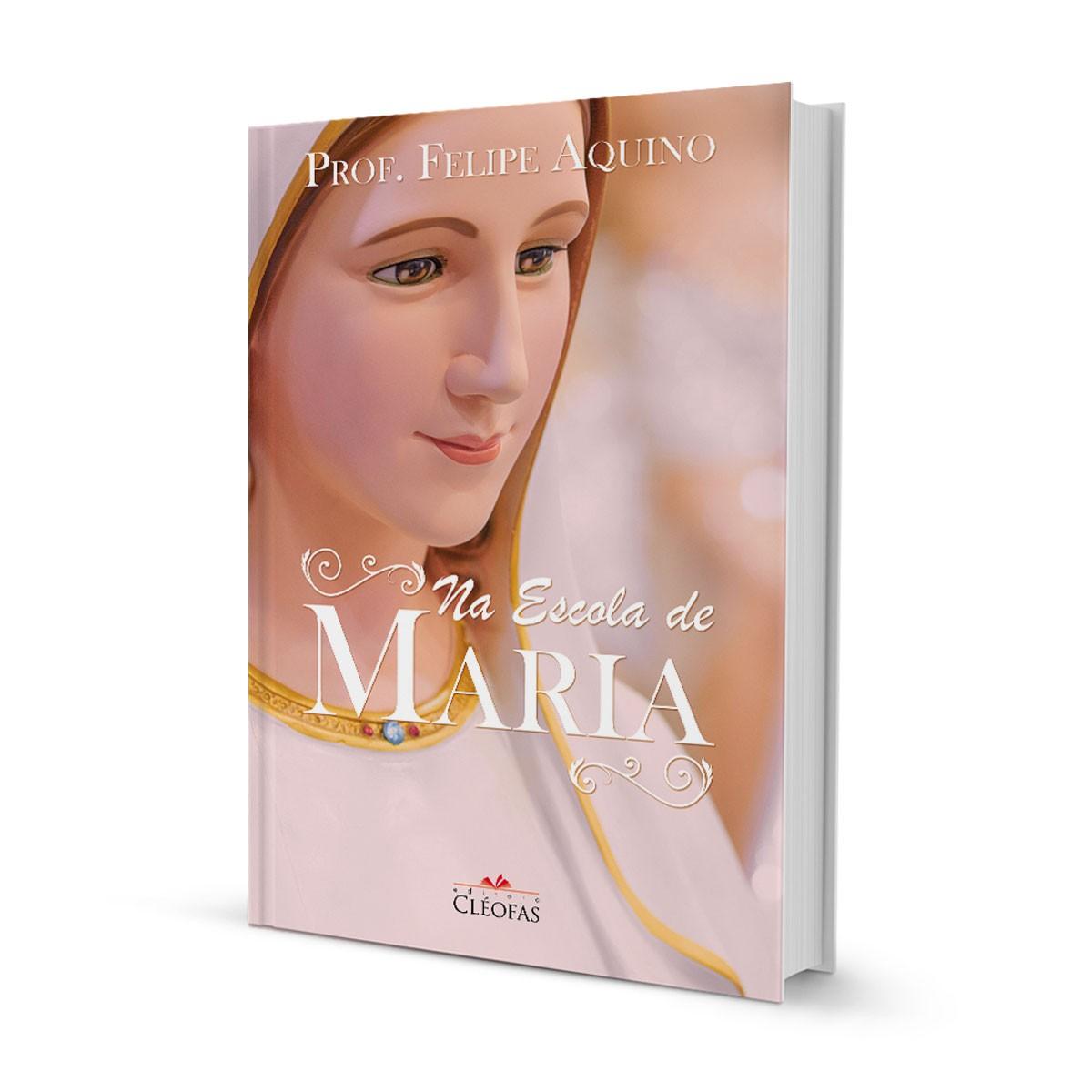 Livro Na Escola De Maria - Prof. Felipe Aquino