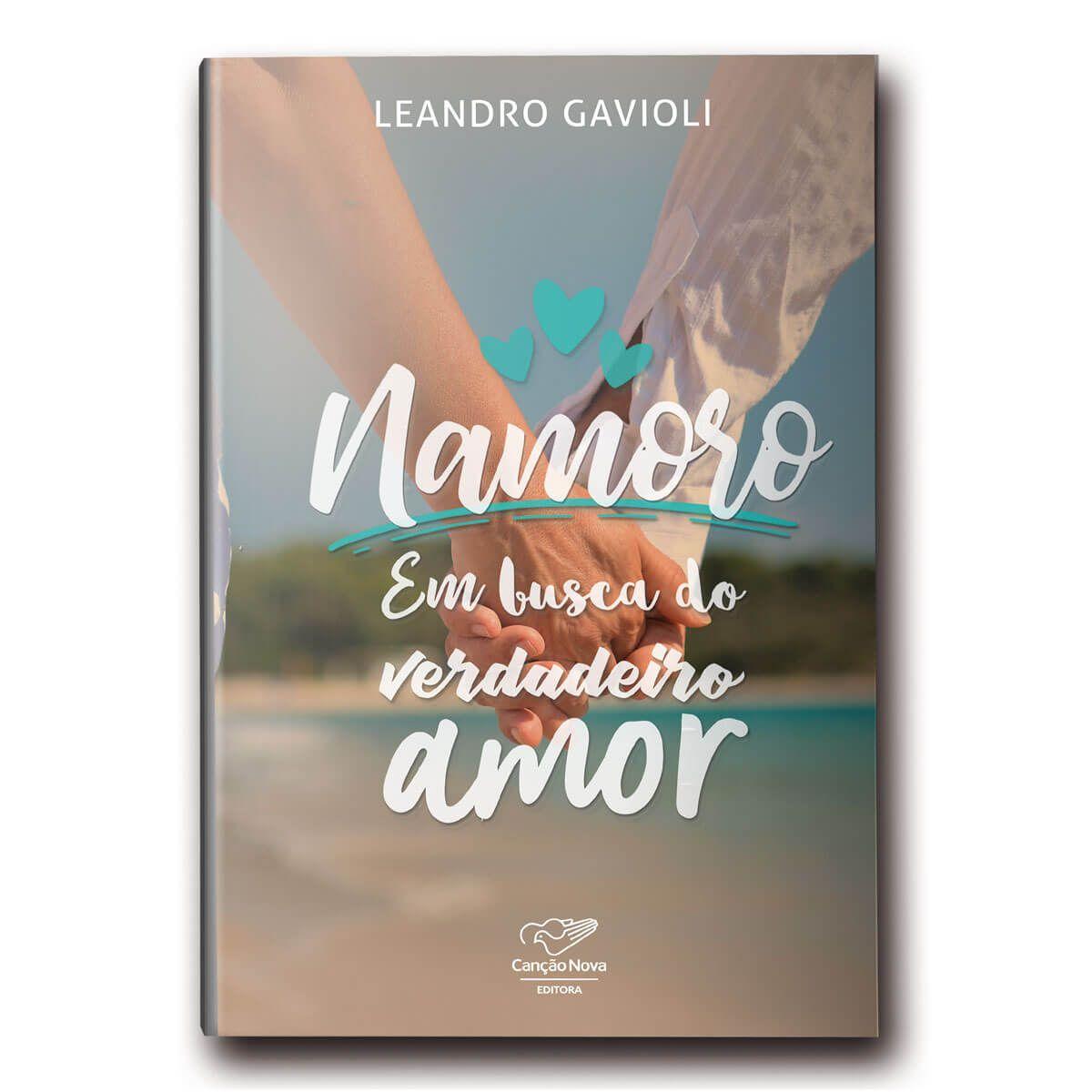 Livro Namoro: Em Busca do Verdadeiro Amor - Leandro Gavioli