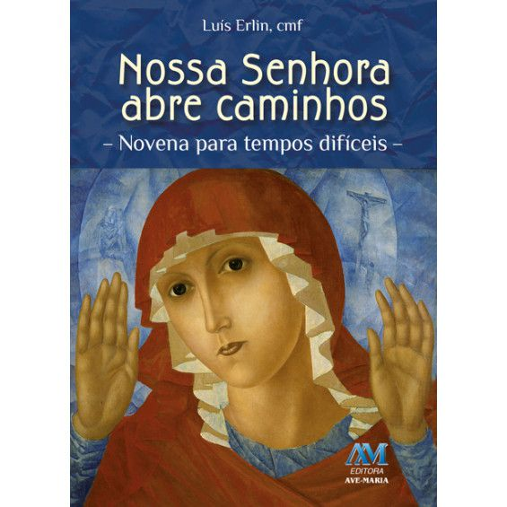 Livro Nossa Senhora Abre Caminhos - Padre Luís Erlin