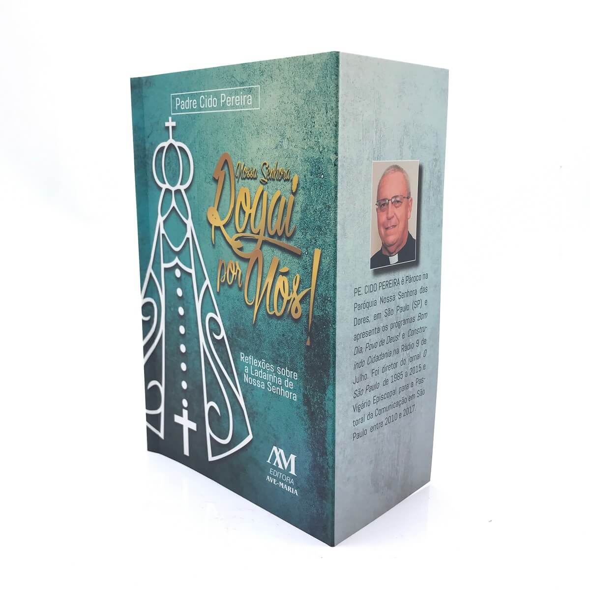 Livro Nossa Senhora Rogai Por Nós - Reflexões Sobre A Ladainha De Nossa Senhora