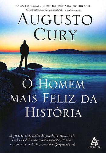 Livro O Homem Mais Feliz Da História - Entendendo As Obras De Jesus - Augusto Cury