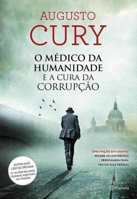 Livro O Médico Da Humanidade E A Cura Da Corrupção Curando Males - Augusto Cury