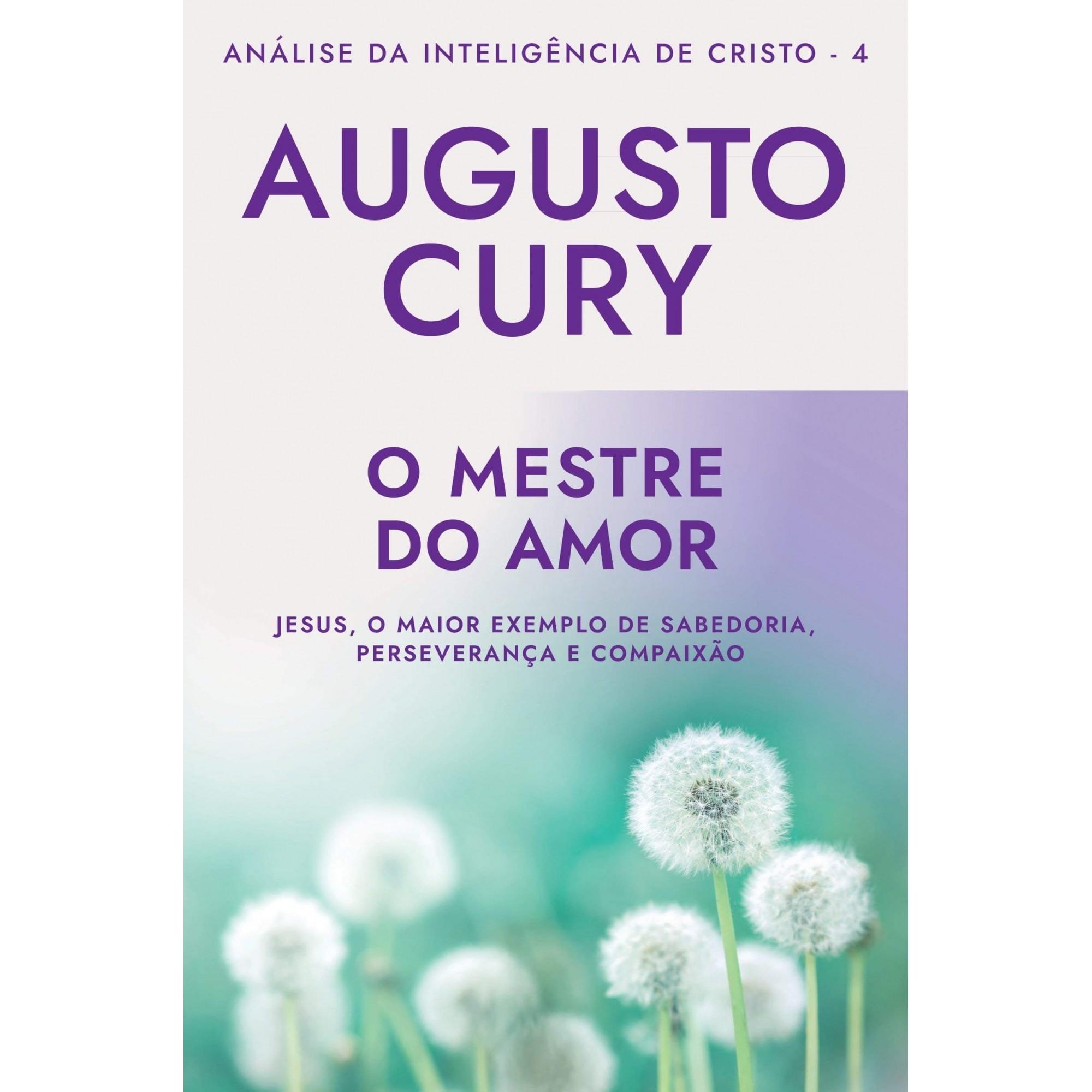 Livro O Mestre do Amor Analise da Inteligencia Augusto Cury