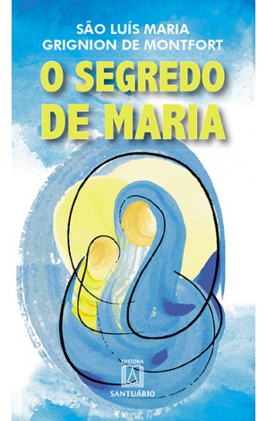 Livro O Segredo De Maria - São Luís Montfort