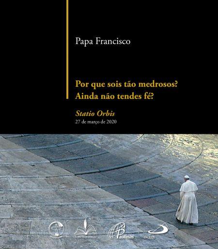Livro Por que sois tão medrosos? Ainda não tendes fé? - Papa Francisco