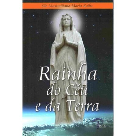 LIVRO RAINHA DO CEU e DA TERRA - SAO MAXIMILIANO MARIA KOLBE