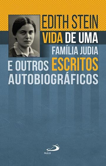 Livro Vida De Uma Familia Judia E Outros Escritos Autobiograficos