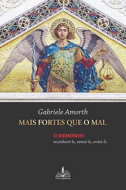 Livro Mais Fortes Que O Mal - Gabriele Amorth