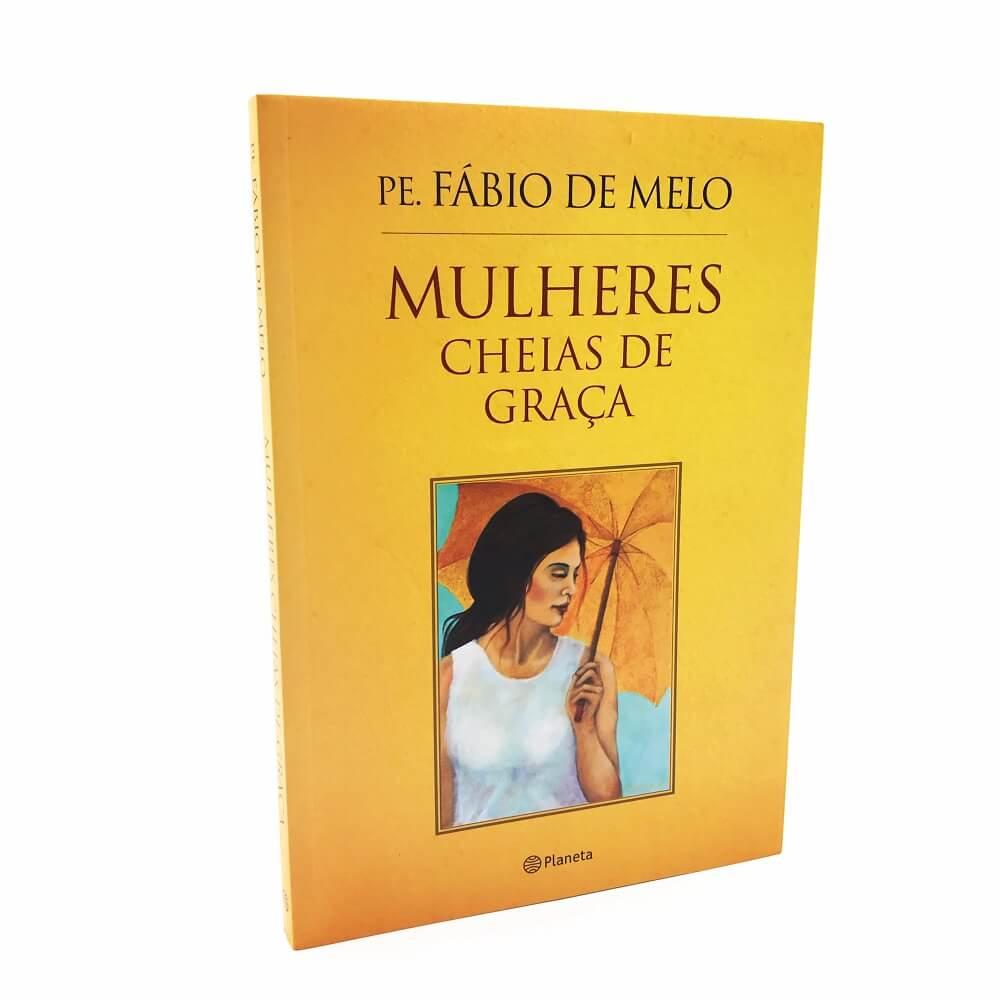 Mulheres Cheias de Graça - Padre Fabio De Melo