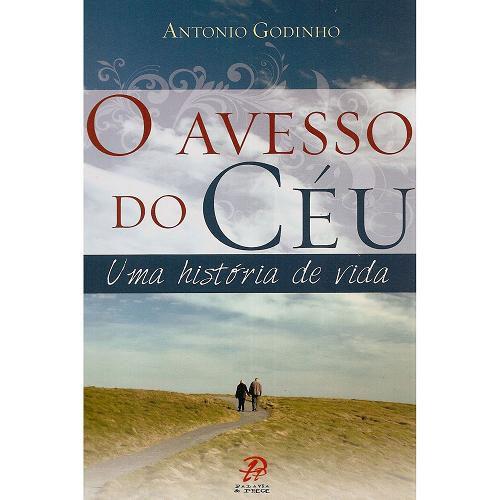 O Avesso Do Ceu - Uma Historia De Vida - Antonio Godinho