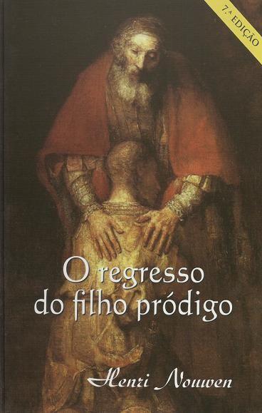 LIVRO O REGRESSO DO FILHO PRODIGO- A VERDADEIRA HISTORIA - HENRI NOUWEN