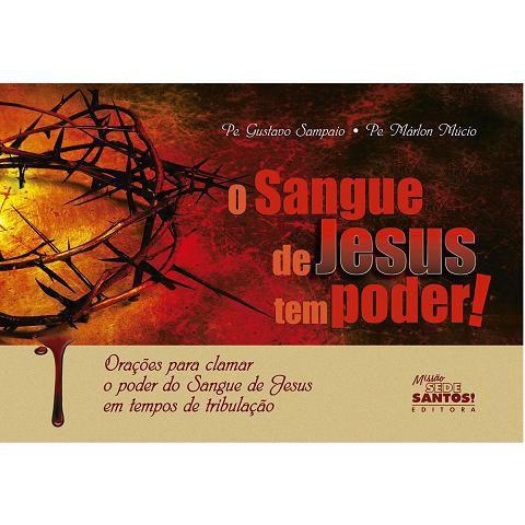 O SANGUE DE JESUS TEM PODER!  - PE. GUSTAVO SAMPAIO E PE. MÁRLON MÚCIO