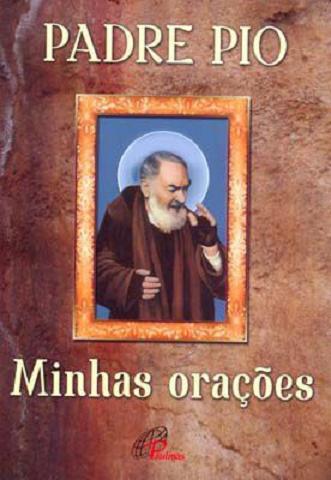 PADRE PIO - MINHAS ORACOES