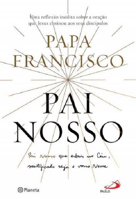 LIVRO PAI NOSSO - PAPA FRANCISCO