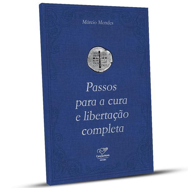 LIVRO PASSOS PARA A CURA e LIBERTAÇÃO COMPLETA - MARCIO MENDES