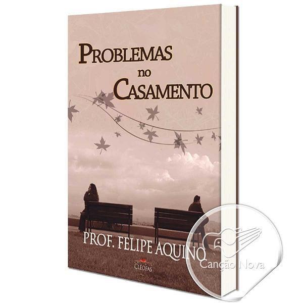 LIVRO PROBLEMAS NO CASAMENTO - PROF. FELIPE AQUINO