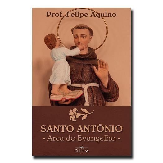 fora de linha - SANTO ANTÔNIO: ARCA DO EVANGELHO - FELIPE AQUINO