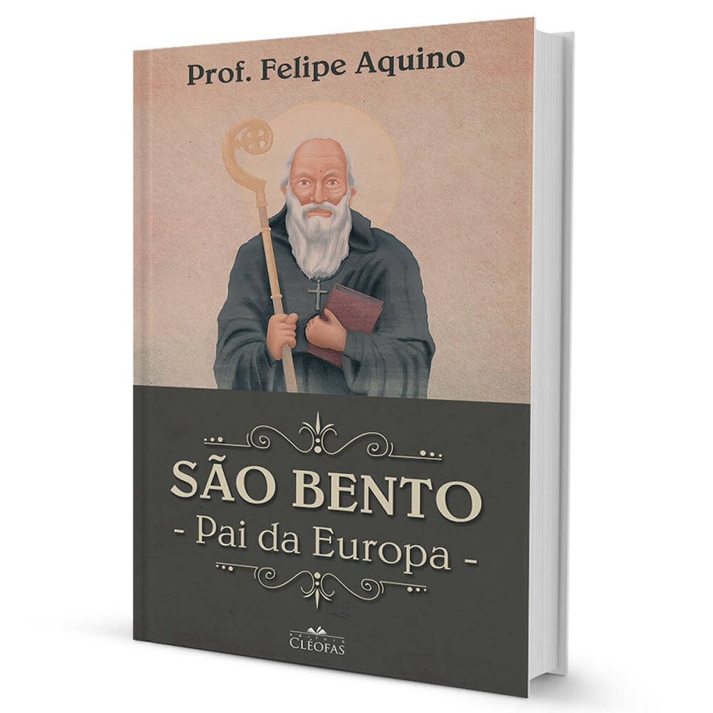 LIVRO SÃO BENTO: PAI DA EUROPA - FELIPE AQUINO