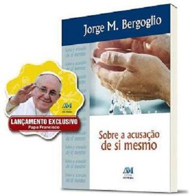 Sobre A Acusacao De Si Mesmo - Jorge Mario Bergoglio