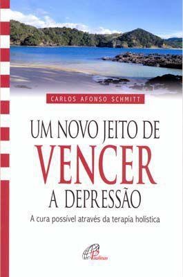 Livro Um novo jeito de vencer a depressão - Carlos Afonso Schmitt