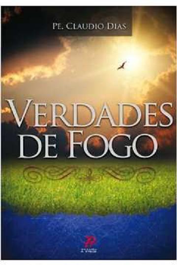 VERDADES DE FOGO - PE. CLAUDIO DIAS