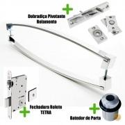 Puxador Porta (DELTA) Aço Inox Polido + fechadura rolete inox polido +Batedor de porta polido + Dobradiça pivotante rolamento 100kg