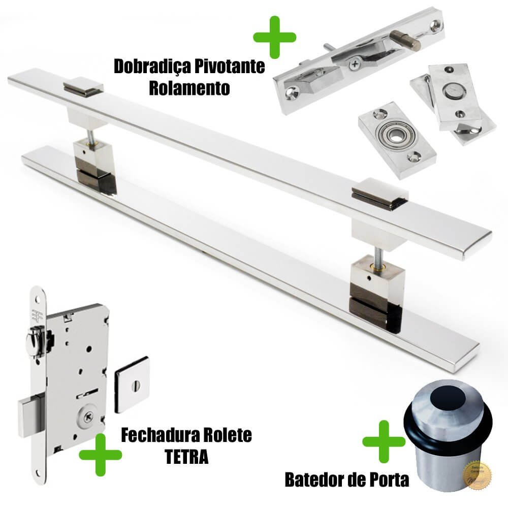 Puxador Porta (LUMA) Aço Inox Polido + fechadura rolete Tetra  inox polido +Batedor de porta polido +Dobradiça pivotante rolamento 100kg  - Loja do Puxador
