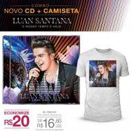Combo Masculino Luan Santana - CD O Nosso Tempo é Hoje + Camiseta