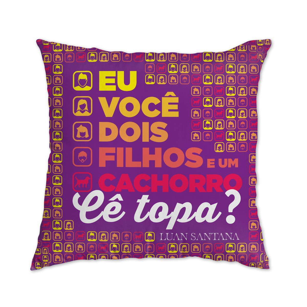 Almofada Luan Santana - Cê Topa?