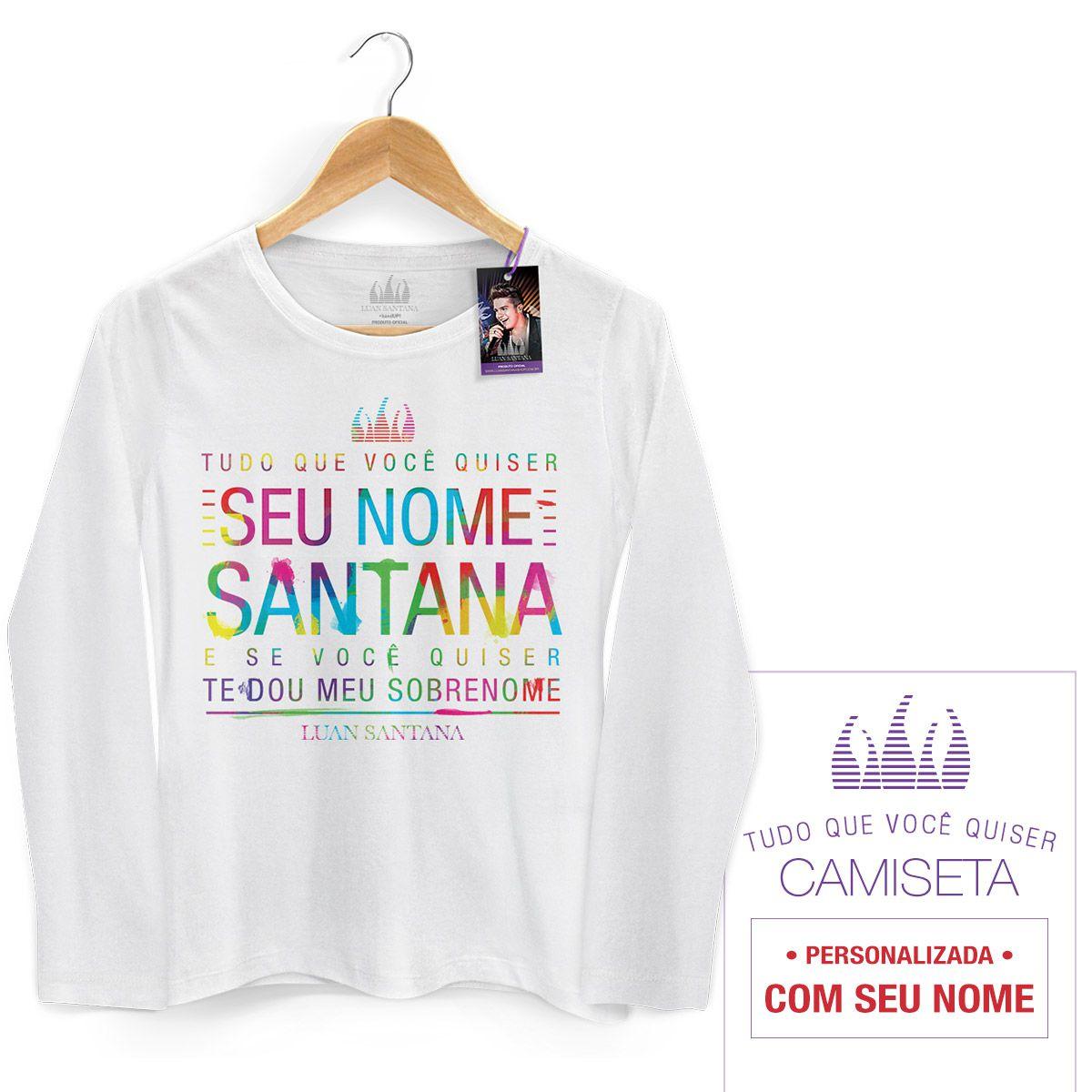 Camiseta Feminina de Manga Longa Luan Santana Tudo Que Você Quiser