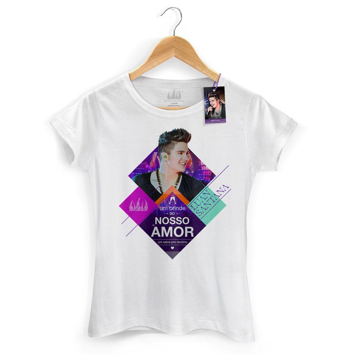 Camiseta Feminina Luan Santana - Um Brinde Ao Nosso Amor