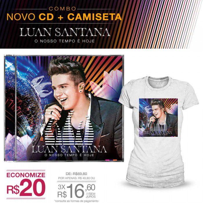 Combo Feminino Luan Santana - CD O Nosso Tempo é Hoje + Camiseta