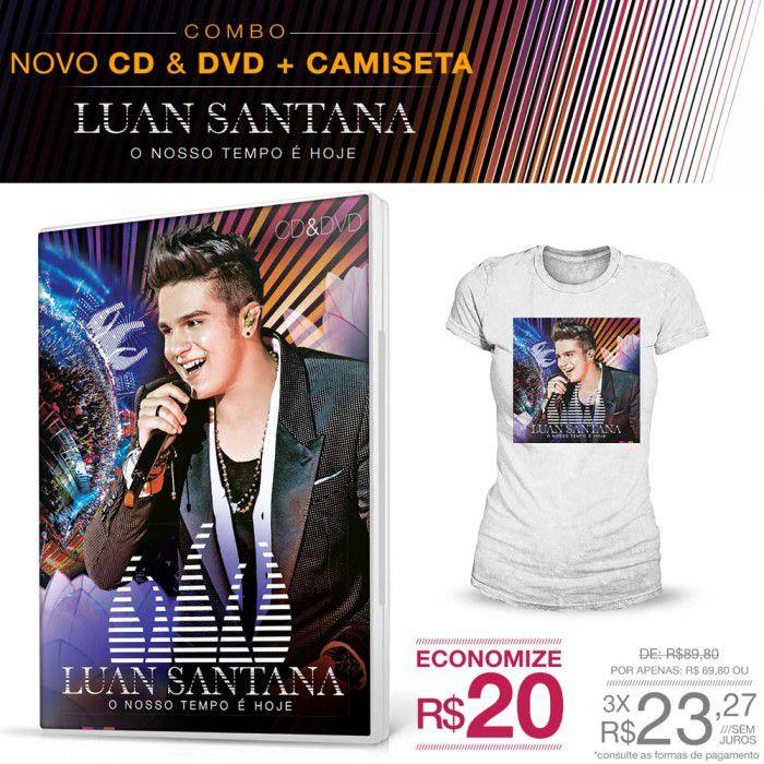 Combo Feminino Luan Santana - Kit CD/DVD O Nosso Tempo é Hoje + Camiseta