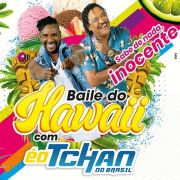Baile do Hawaii - É o Tchan - 23/11/19 - Indaiatuba - SP