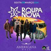 Roupa Nova - Via Brasil - 09/03/18 - Americana - SP