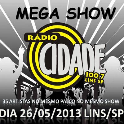 Mega Show Cidade FM - 26/05/13 - Lins - SP