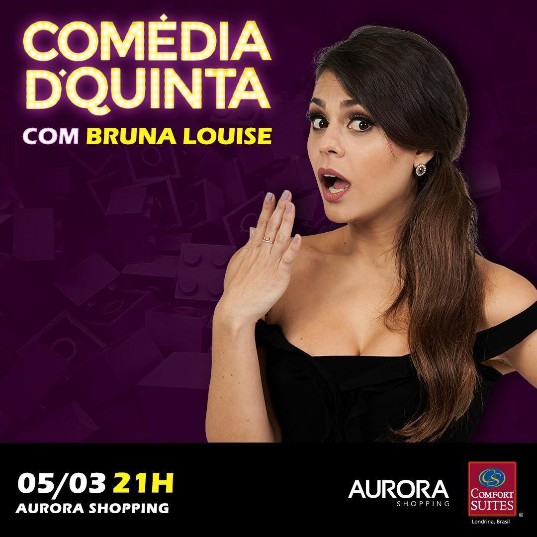 Comédia de Quinta com Bruna Louise - 05/03/20 - Londrina - PR
