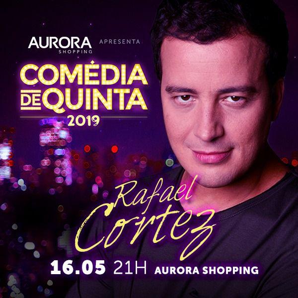 Comédia de Quinta com Rafael Cortez - 16/05/19 - Londrina - PR
