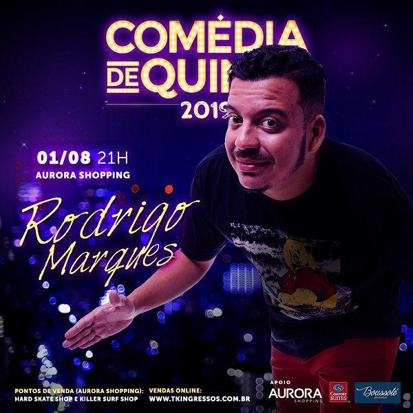 Comédia de Quinta com Rodrigo Marques - 01/08/19 - Londrina - PR