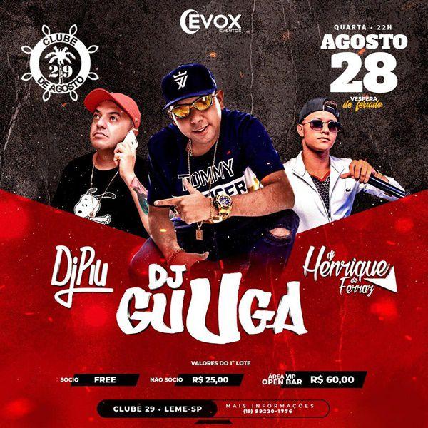 Baile do Chefão - DJ Guga, DJ Henrique de Ferraz e DJ Piu - 28/08/19 - Leme - SP