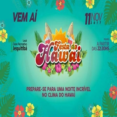 Festa do Hawai - 11/11/17 - Caçapava - SP