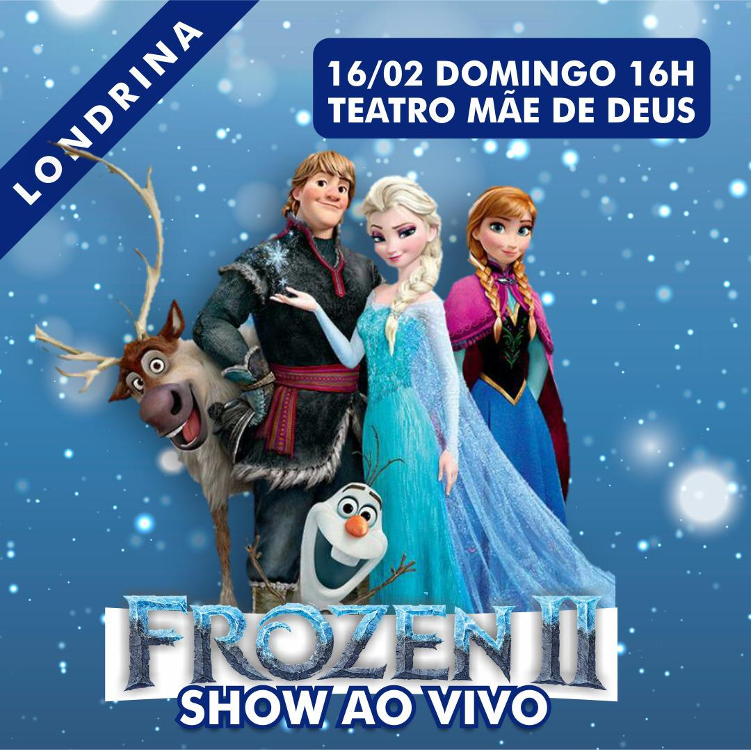Frozen II - 16/02/20 - Londrina - PR