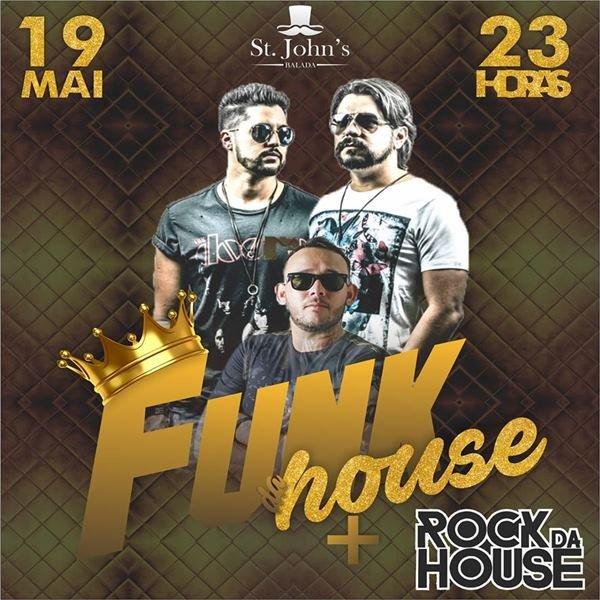 Funk da House + Rock da House - St. John's Balada - 19/05/18 - Garça - SP