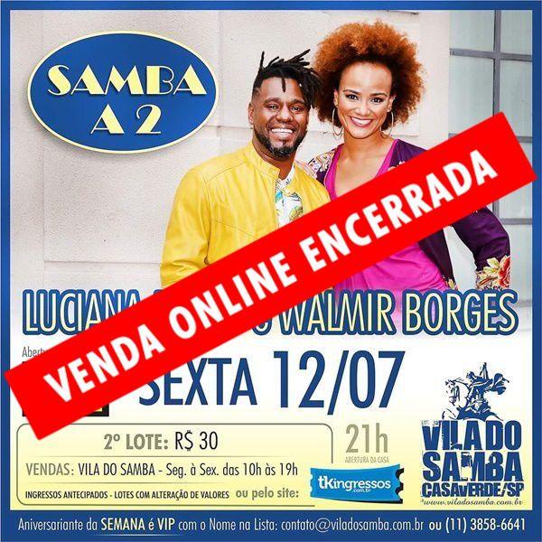 Luciana Mello e Walmir Borges - Vila do Samba - 12/07/19 - São Paulo - SP